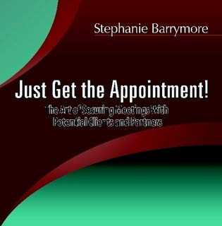 9780615409788: Just Get the Appointment!