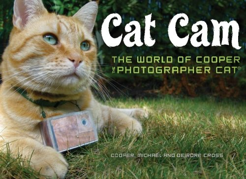 9780615410432: Cat Cam: The World of Cooper the Photographer Cat