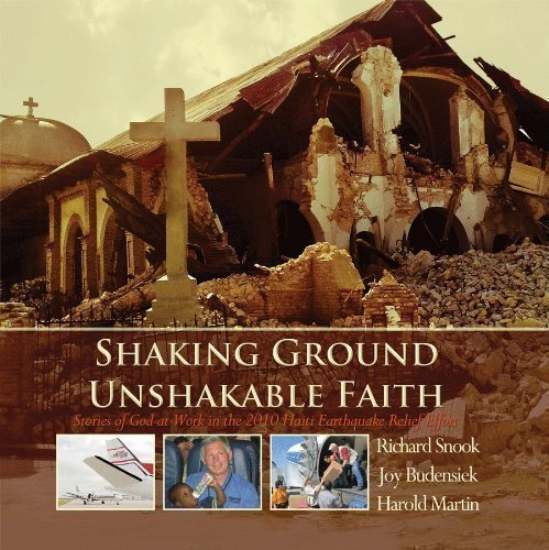9780615410456: Shaking Ground Unshakable Faith - Stories of God at work in the 2010 Haiti Earthquake Relief Effort