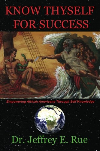9780615410500: Know Thyself For Success: Empowering African Americans Through Self Knowledge