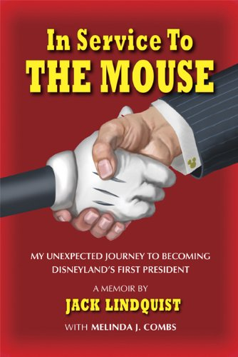 9780615410814: In Service to the Mouse: My Unexpected Journey to Becoming Disneyland's First President