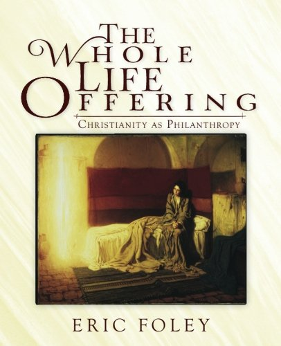9780615411866: The Whole Life Offering: Christianity as Philanthropy