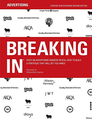 9780615412191: BREAKING IN: Over 130 Advertising Insiders Reveal How to Build a Portfolio That Will Get You Hired