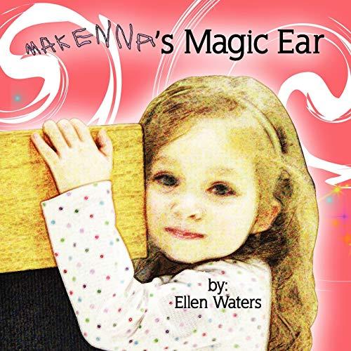 9780615412351: Makenna's Magic Ear