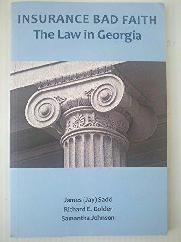 9780615412979: Insurance Bad Faith ~ The Law in Georgia