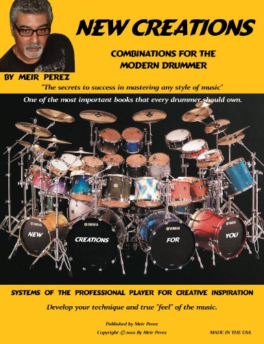 New Creations Combinations for the Modern Drummer: Meir Perez