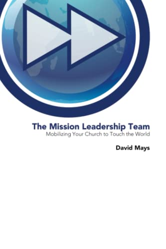 9780615414430: The Mission Leadership Team (Mobilizing Your Church to Touch the World)