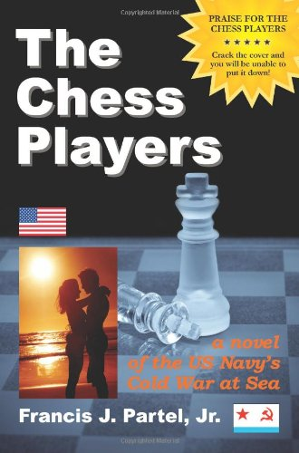 The Chess Players, a Novel of the: Francis J Partel