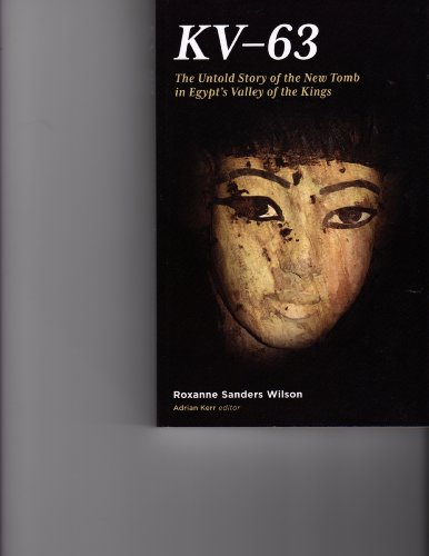 9780615414621: KV-63: The Untold Story of the New Tomb in Egypt's Valley of the Kings
