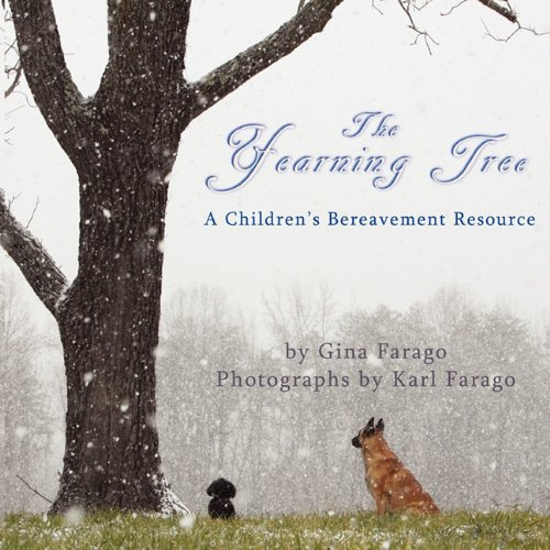 The Yearning Tree: A Children s Bereavement Resource (Paperback): Gina S Farago