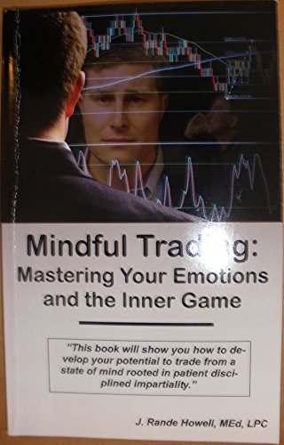 9780615415802: Mindful Trading: Mastering Your Emotions and the Inner Game