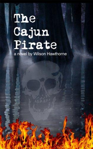 9780615417493: The Cajun Pirate, a novel by Wilson Hawthorne