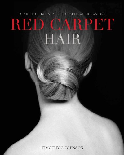 9780615419305: Red Carpet Hair: Beautiful Hairstyles For Special Occasions