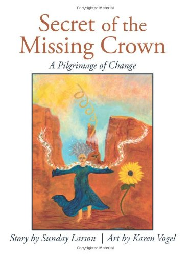 9780615420615: Secret of the Missing Crown: A Pilgrimage of Change