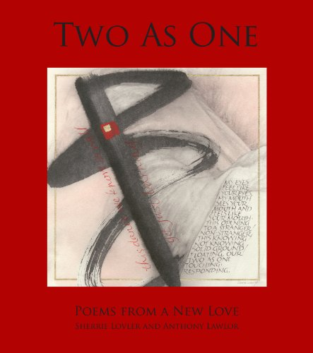 Two As One: Poems From a New Love: Anthony Lawlor, Sherrie Lovler