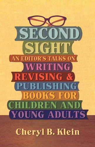 9780615420820: Second Sight: An Editor's Talks on Writing, Revising, and Publishing Books for Children and Young Adults