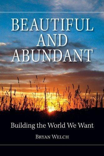 9780615421292: Beautiful and Abundant: Building the World We Want