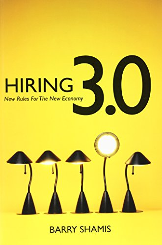 9780615421643: Hiring 3.0: New Rules For The New Economy