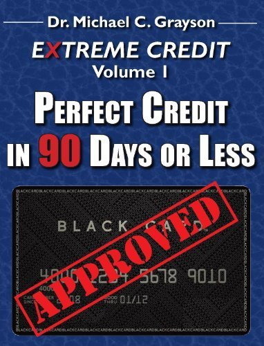 9780615422602: Extreme Credit: Perfect Credit in 90 Days (EXTREME CREDIT, VOLUME 1)