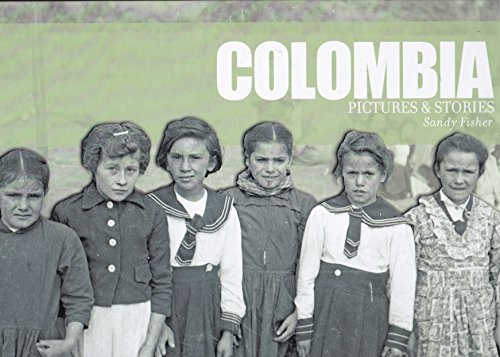 Colombia: Pictures and Stories
