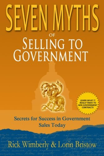 9780615423227: Seven Myths of Selling to Government: Secrets for Success in Government Sales Today