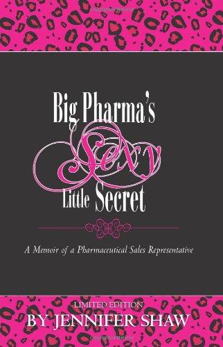 9780615423470: Big Pharma's Sexy Little Secret
