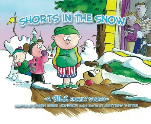 9780615423555: Shorts In The Snow (Silk Family Story)