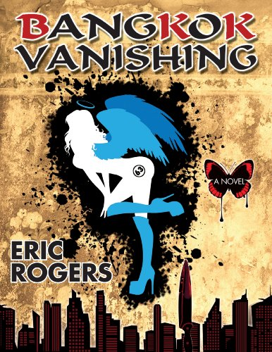 Bangkok Vanishing: Rogers, Eric