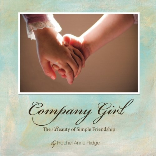 Company Girl: Ms. Rachel Anne Ridge
