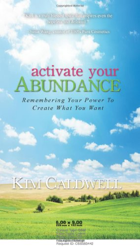 9780615426532: Activate Your Abundance Remembering Your Power to Create What You Want