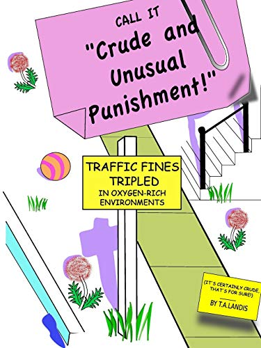 Crude and Unusual Punishment: Landis, T. A.