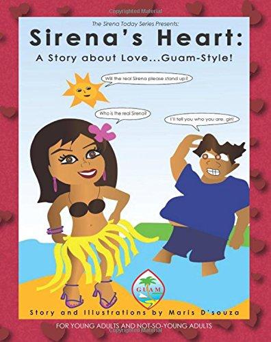 Sirena's Heart: A Story about Love.Guam-Style!: D'souza, Maris
