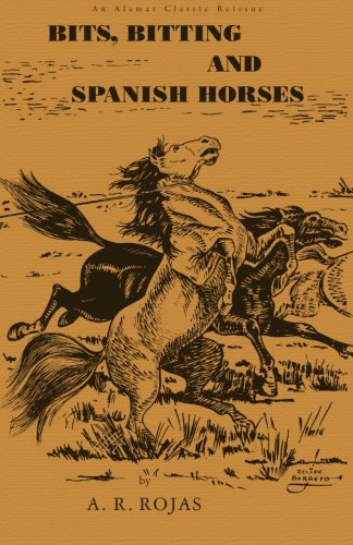 Bits Bitting and Spanish Horses: Rojas, A R