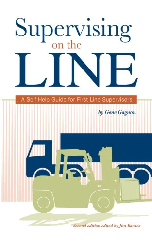 Supervising on the Line: A Self Help Guide for First Line Supervisors: Gene Gagnon