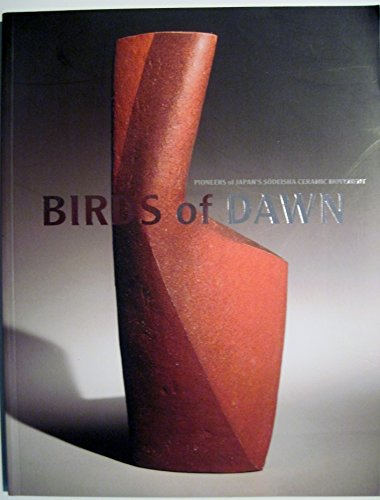 9780615427034: Birds of Dawn. Pioneers of Japan's Sodeisha Ceramic Movement