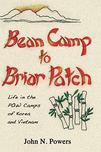 9780615427317: Bean Camp to Briar Patch-Life in the POW Camps of Korea and Vietnam