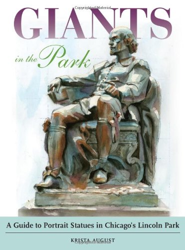 9780615427379: Giants in the Park: A Guide to Portrait Statues in Chicago's Lincoln Park