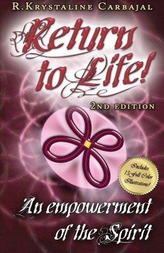 Return to Life: An Empowerment of the Spirit: Carbajal, R Krystaline