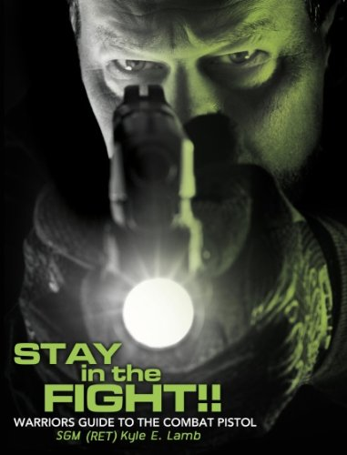 9780615428369: Stay in the Fight!! Warriors Guide to the Combat Pistol