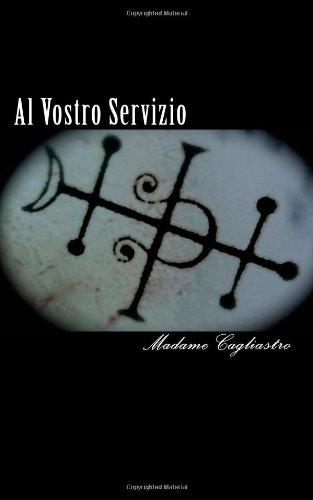9780615428451: Al Vostro Servizio: Accumulated Thoughts of Madame Cagliastro