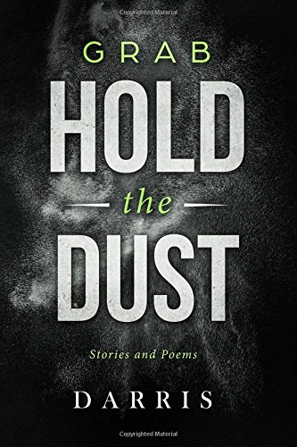 9780615429618: Grab Hold the Dust: Stories and Poems