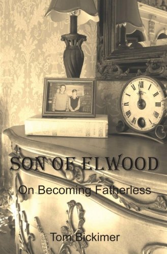 9780615430195: Son of Elwood: On Becoming Fatherless
