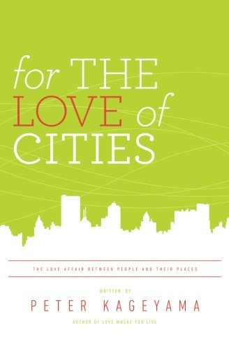 9780615430430: For the Love of Cities: The love affair between people and their places