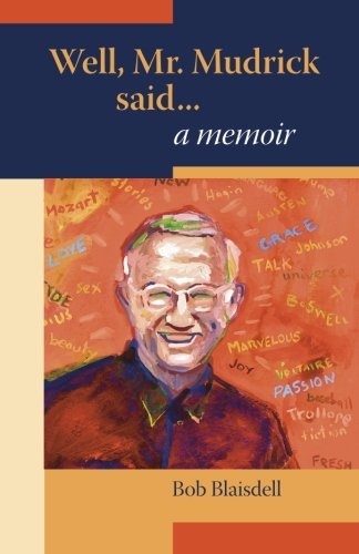 Well, Mr. Mudrick Said ... A Memoir (9780615430478) by Bob Blaisdell