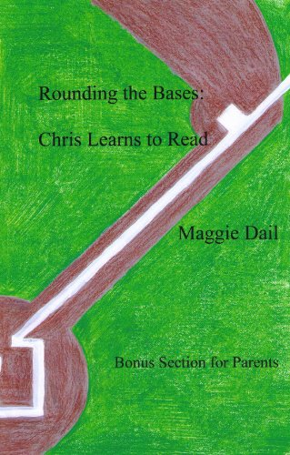 Rounding the Bases: Chris Learns to Read: Maggie Dail