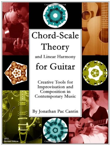9780615431116: Chord-Scale Theory and Linear Harmony for Guitar: Creative Tools for Improvisation and Composition in Contemporary Music