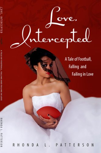 9780615431246: Love, Intercepted: A Tale of Football, Falling and Failing in Love