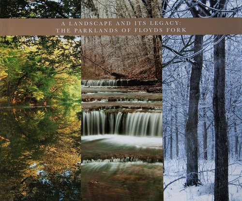 A Landscape and Its Legacy: The Parklands of Floyds Fork: Edited by Dianne Aprile