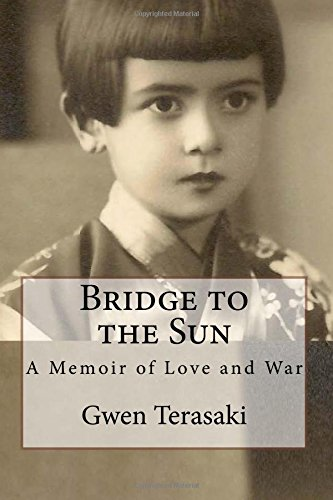 9780615432724: Bridge to the Sun: A Memoir of Love and War