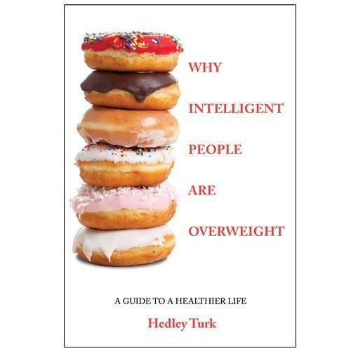 9780615432946: Why Intelligent People Are Overweight